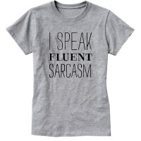 2018 Sunmer Womens T-Shirt I SPEAK FLUENT SARCASM Funny Harajuku Product Clothes for Women Alien T Shirt Femme Tops